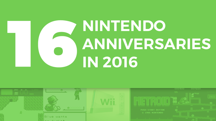 Sixteen Big Nintendo Anniversaries in 2016