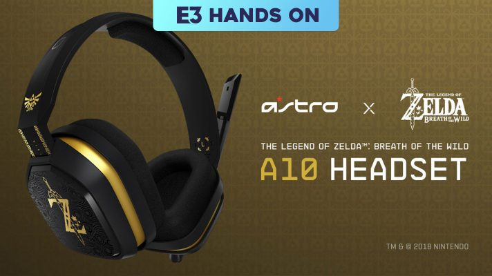 E3 2018: Hands on with the Astro Zelda A10 Headset