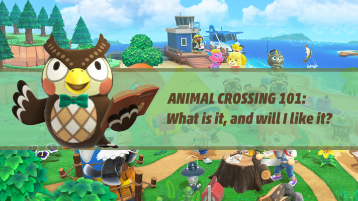 Animal Crossing 101: What is it, and will I like it?